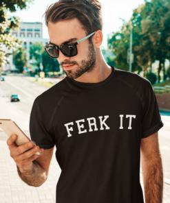 Ferk it Mens T-shirt